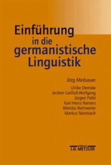 Einführung In Die Germanistische Linguistik - Jörg Meibauer