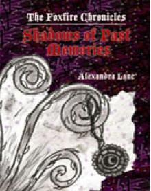 Shadows of Past Memories - Alexandra Lanc