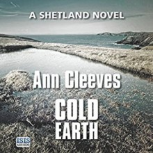 Cold Earth: Shetland, Book 7 - Ann Cleeves, Kenny Blyth, Isis Publishing Ltd