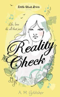 Reality Check (Little Black Dress) - A.M. Goldsher