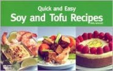Quick and Easy Soy and Tofu Recipes - Polly Grimaldi