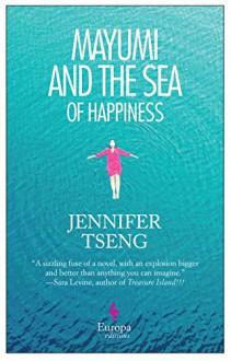 Mayumi and the Sea of Happiness - Jennifer Tseng