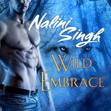 Wild Embrace: A Psy-Changeling Anthology - Tantor Audio,Nalini Singh,Angela Dawe
