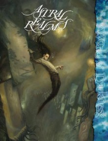 Astral Realms: Mage: The Awakening - Alexander Freed