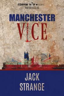 Manchester Vice (Noirvellas) - Jack Strange