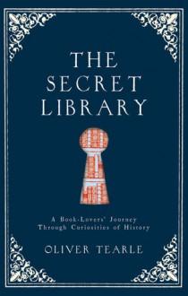 The Secret Library - Oliver Tearle