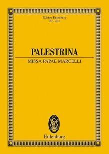 Missa Papae Marcelli - Giovanni Pieluigi Da Palestrina