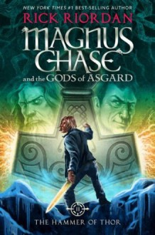Magnus Chase and the Gods of Asgard, Book 2 The Hammer of Thor - Rick Riordan