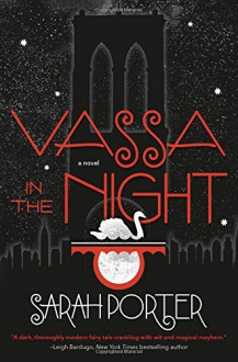 Vassa in the Night: A Novel - Sarah Porter