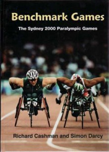 Benchmark Games: The Sydney 2000 Paralympic Games - Richard I. Cashman