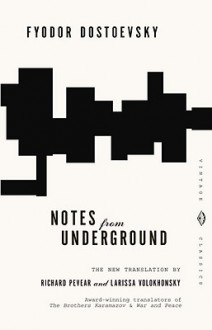 Notes from Underground - Fyodor Dostoyevsky,Richard Pevear,Larissa Volokhonsky