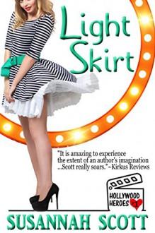 Light Skirt: Hollywood Heroes: Book 1 - Susannah Scott