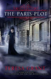 The Paris Plot (Charles & Mélanie Fraser, #6.5) - Teresa Grant