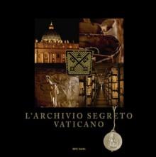 L'Archivio Segreto Vaticano - Luca Becchetti, Barbara Frale, Marco Grilli, Marco Maiorino