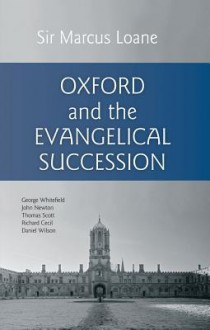 Oxford and the Evangelical Succession - Marcus Loane