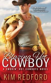 Blazing Hot Cowboy - Kim Redford