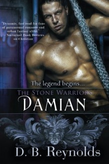 The Stone Warriors: Damian: The Stone Warriors, Book 1 - D. B. Reynolds