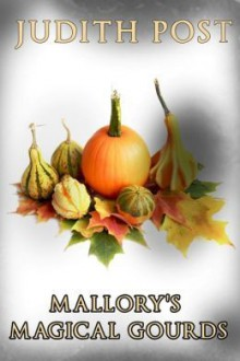 Mallory's Magical Gourds - Judith Post