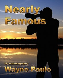 Nearly Famous - Wayne Paulo