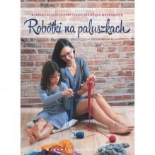Robótki na paluszkach - Barbara Palewicz-Ryży, Karolina Kózka-Wrodarczyk