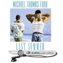 Last Summer - Michael Thomas Ford, Blake Somerset