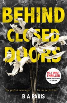 Behind Closed Doors - B.A. Paris
