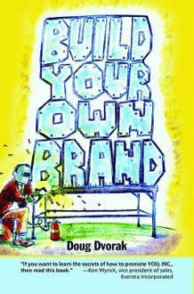 Build Your Own Brand - Doug Dvorak