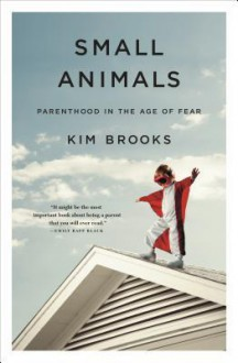 Small Animals - Kim Brooks