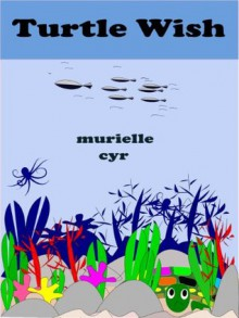 TURTLE WISH - Murielle Cyr