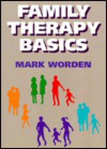 Family Therapy Basics - Mark Worden