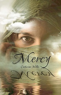 Mercy (Deridia Book 1) - Catherine Miller