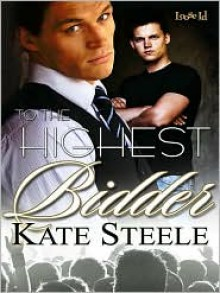 To the Highest Bidder - Kate Steele