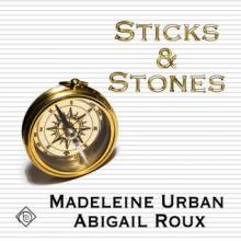 Sticks & Stones - Abigail Roux,Madeleine Urban,Sawyer Allerde