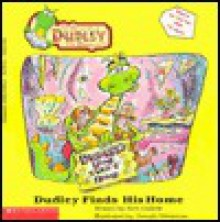 Dudley Finds His Home (The Adventures of Dudley the Dragon, No 1) - Alex Galatis