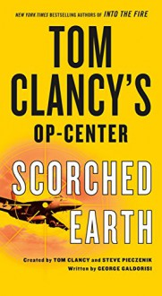 Tom Clancy's Op-Center: Scorched Earth - George Galdorisi