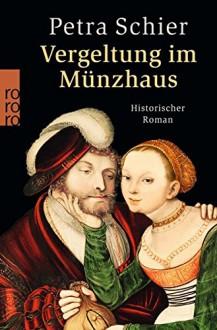 Vergeltung im Münzhaus (Apothekerin Adelina, Band 6) - Petra Schier