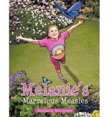 [ { MELANIE'S MARVELOUS MEASLES } ] by Messenger, Stephanie (AUTHOR) Nov-29-2012 [ Paperback ] - Stephanie Messenger