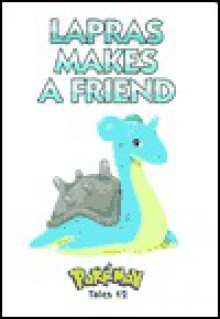 Pokemon Tales, Volume 12: Lapras Makes A Friend (Pokémon Tales 12) - Akihito Toda
