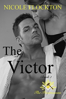 The Victor (The Freemasons Book 1) - Nicole Flockton,Belinda Holmes