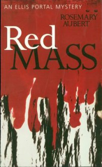 Red Mass: An Ellis Portal Mystery - Rosemary Aubert