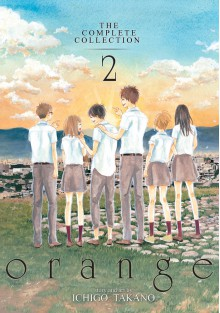 orange: The Complete Collection 2 - Ichigo Takano