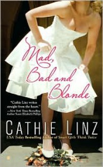 Mad, Bad and Blonde - Cathie Linz