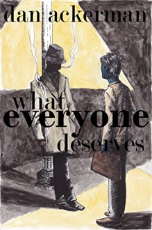 What Everyone Deserves - Dan Ackerman