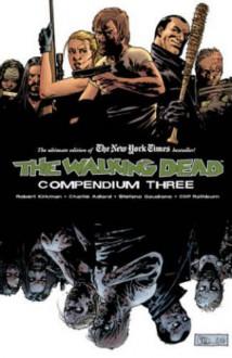 The Walking Dead Compendium Volume 3 (Walking Dead Compendium Tp) - Charlie Adlard,Charlie Adlard,Robert Kirkman