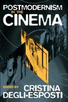 Postmodernism in the Cinema - Cristina Degli-Esposti