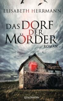 Das Dorf der Mörder - Elisabeth Herrmann