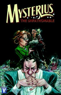 Mysterius the Unfathomable - Jeff Parker, Tom Fowler