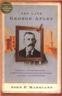 The Late George Apley - John P. Marquand