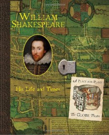 William Shakespeare: His Life and Times - Kristen McDermott, Ari Berk, Ian P. Andrew, Jonathan Lambert, Eloise Lambert