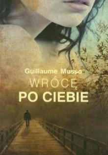 Wrócę po Ciebie - Guillaume Musso